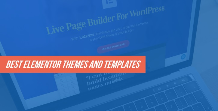 15+ Best Elementor Themes and Templates for 2017